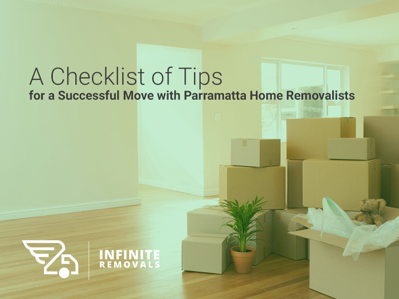 A Checklist of Tips for a Successful Move with Parramatta Home Removalists